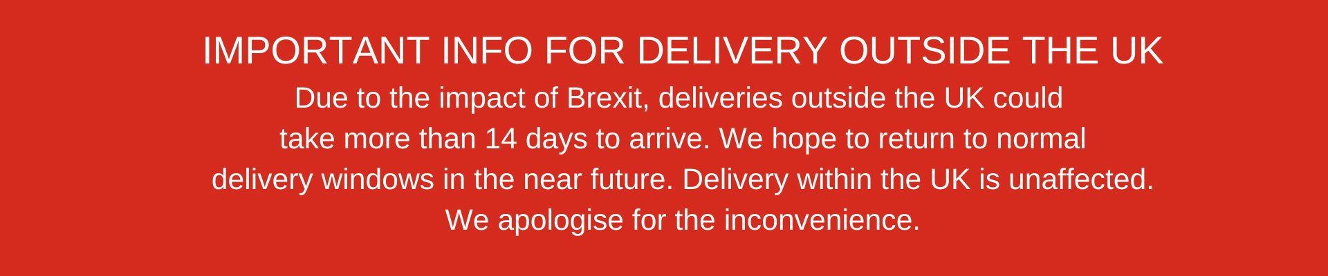 IMPORTANT INFO FOR DELIVERY OUTSIDE THE UK