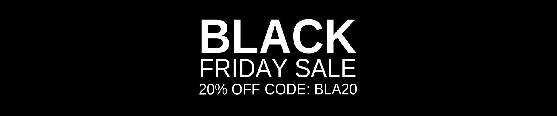 Black Friday Sale, 20% off