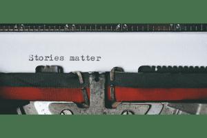 Stories matter on a typewriter