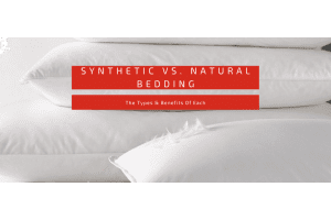 Synthetic vs natural filled bedding - the types and benefits