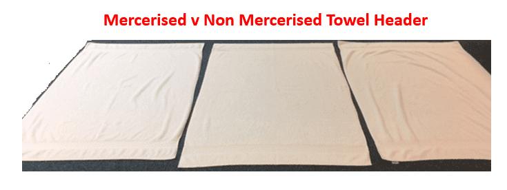 Mercerised v non mercerised towel header