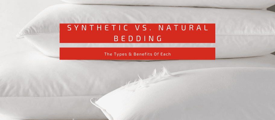 Synthetic Filled Bedding Vs. Natural Filled Bedding - The Types & Benefits