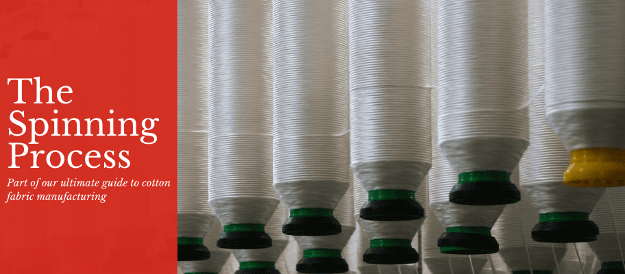 The Ultimate Guide To Cotton Fabric Manufacturing: Part 3 - The Spinning Process